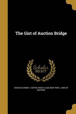 The Gist of Auction Bridge