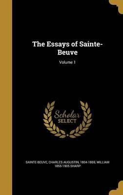 The Essays of Sainte-Beuve; Volume 1