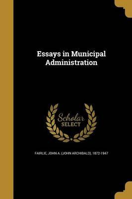 Essays in Municipal Administration