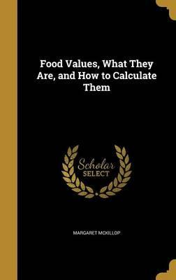 Food Values, What They Are, and How to Calculate Them