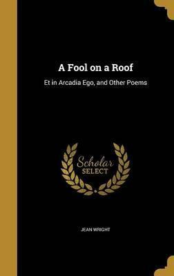 A Fool on a Roof