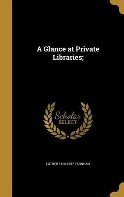 A Glance at Private Libraries;