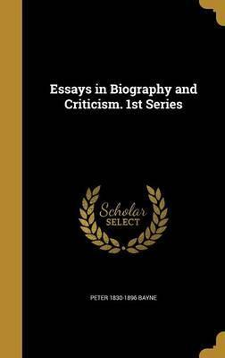 Essays in Biography and Criticism. 1st Series