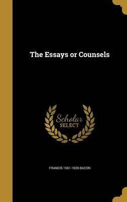The Essays or Counsels