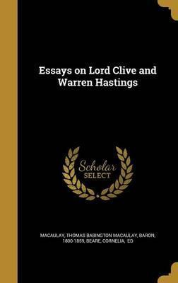 Essays on Lord Clive and Warren Hastings
