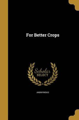For Better Crops