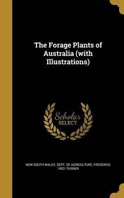 The Forage Plants of Australia (with Illustrations)
