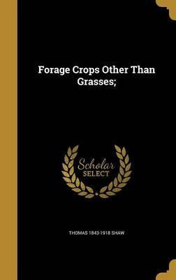 Forage Crops Other Than Grasses;