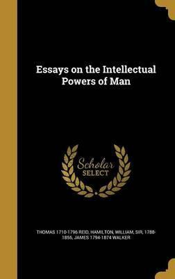 Essays on the Intellectual Powers of Man