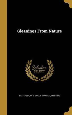 Gleanings from Nature