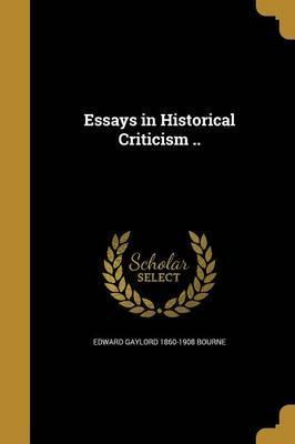Essays in Historical Criticism ..