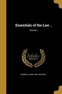 Essentials of the Law ..; Volume 1