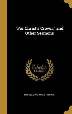 For Christ's Crown, and Other Sermons