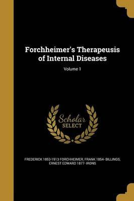 Forchheimer's Therapeusis of Internal Diseases; Volume 1