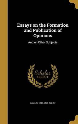 Essays on the Formation and Publication of Opinions