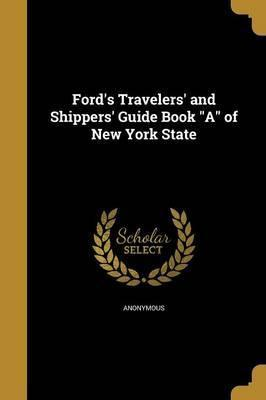 Ford's Travelers' and Shippers' Guide Book a of New York State