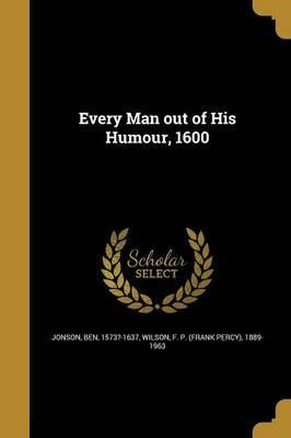 Every Man Out of His Humour, 1600