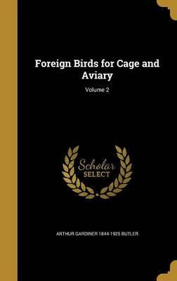 Foreign Birds for Cage and Aviary; Volume 2
