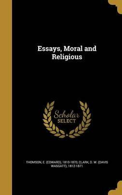 Essays, Moral and Religious