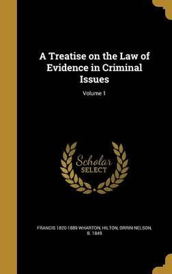 A Treatise on the Law of Evidence in Criminal Issues; Volume 1