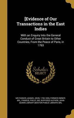 [Evidence of Our Transactions in the East Indies
