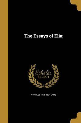 The Essays of Elia;