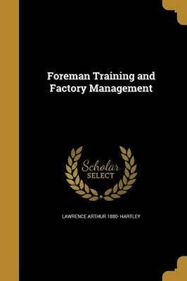 Foreman Training and Factory Management