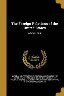 The Foreign Relations of the United States; Volume 7 No. 2