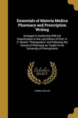 Essentials of Materia Medica Pharmacy and Prescription Writing