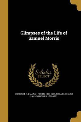 Glimpses of the Life of Samuel Morris