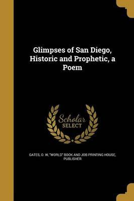 Glimpses of San Diego, Historic and Prophetic, a Poem