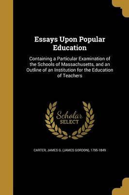 Essays Upon Popular Education