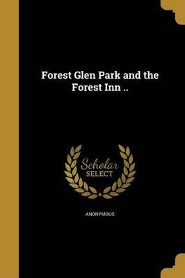 Forest Glen Park and the Forest Inn ..