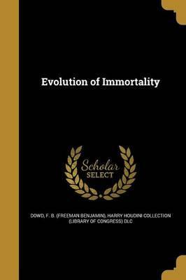 Evolution of Immortality