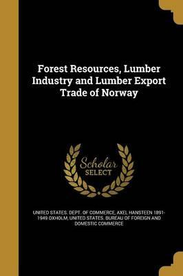 Forest Resources, Lumber Industry and Lumber Export Trade of Norway