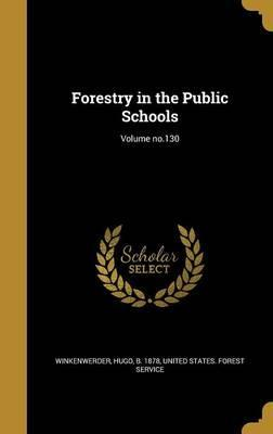 Forestry in the Public Schools; Volume No.130