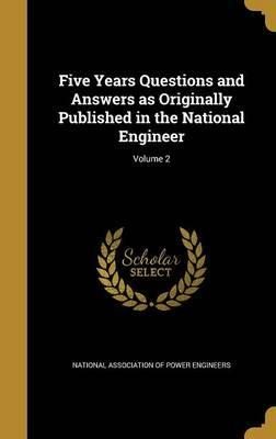 Five Years Questions and Answers as Originally Published in the National Engineer; Volume 2