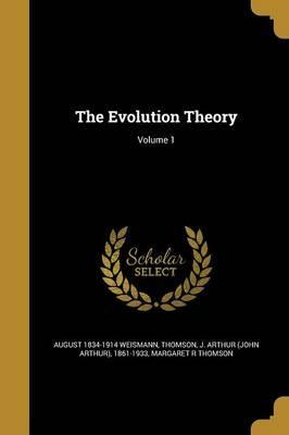 The Evolution Theory; Volume 1