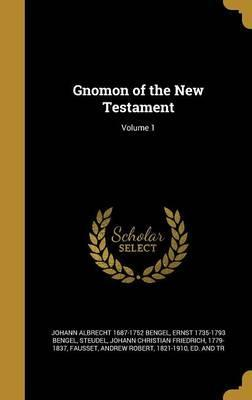 Gnomon of the New Testament; Volume 1