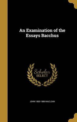 An Examination of the Essays Bacchus