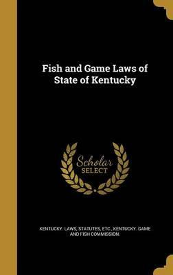 Fish and Game Laws of State of Kentucky