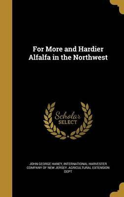 For More and Hardier Alfalfa in the Northwest