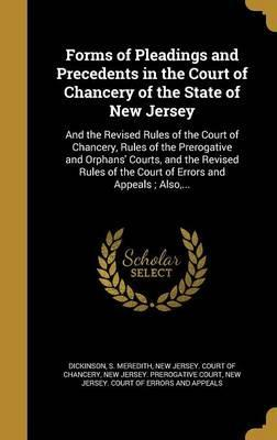 Forms of Pleadings and Precedents in the Court of Chancery of the State of New Jersey