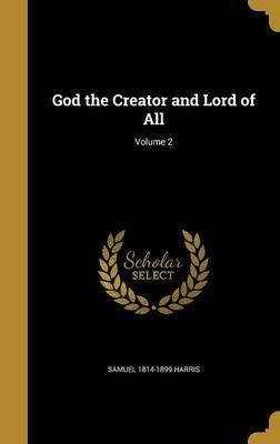 God the Creator and Lord of All; Volume 2