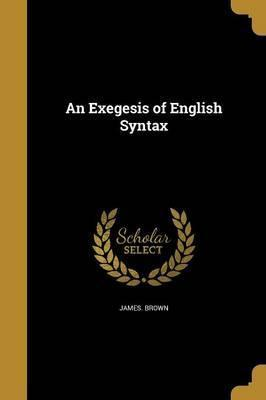 An Exegesis of English Syntax