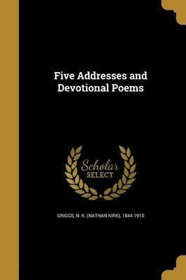 Five Addresses and Devotional Poems