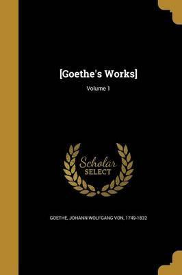 [Goethe's Works]; Volume 1