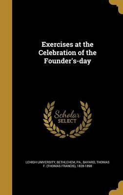 Exercises at the Celebration of the Founder's-Day