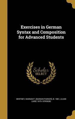 Exercises in German Syntax and Composition for Advanced Students