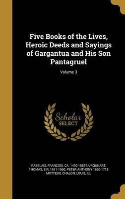Five Books of the Lives, Heroic Deeds and Sayings of Gargantua and His Son Pantagruel; Volume 3